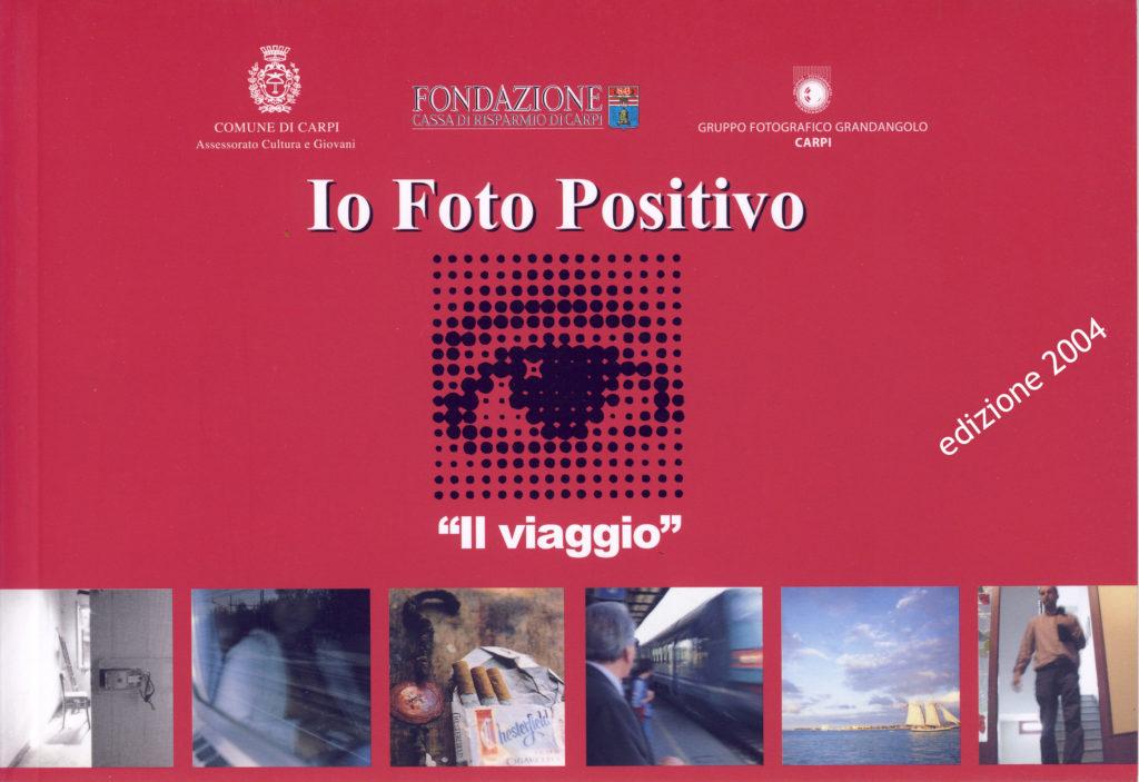 2004 Io foto positivo Il viaggio